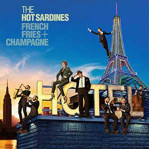cover of French Fries + Champagne by The Hot Sardines